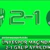 ÜNYESPOR MAÇINDAN 2-1 GALİP AYRILDIK
