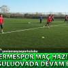 Yeni Amasya Spor'un Terme Spor Maç Hazırlığı Suluova'da Devam Etti
